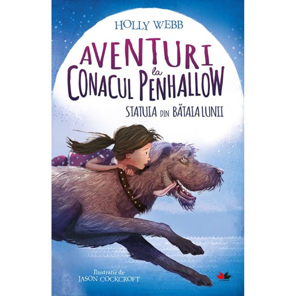 Carte Editura Litera, Aventuri la conacul Penhallow. Statuia din bataia lunii, Holly Webb