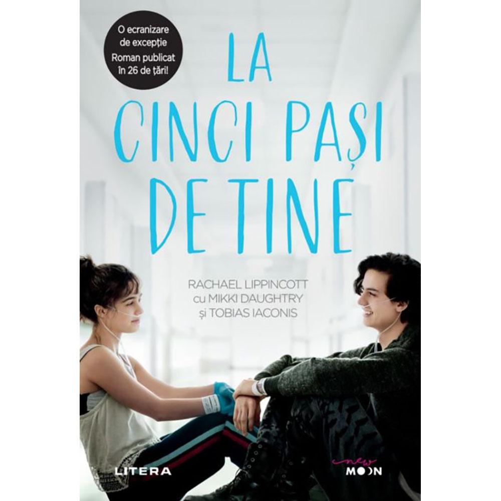 Carte Editura Litera, La cinci pasi de tine, Rachael Lippincott, Mikki Daughtry