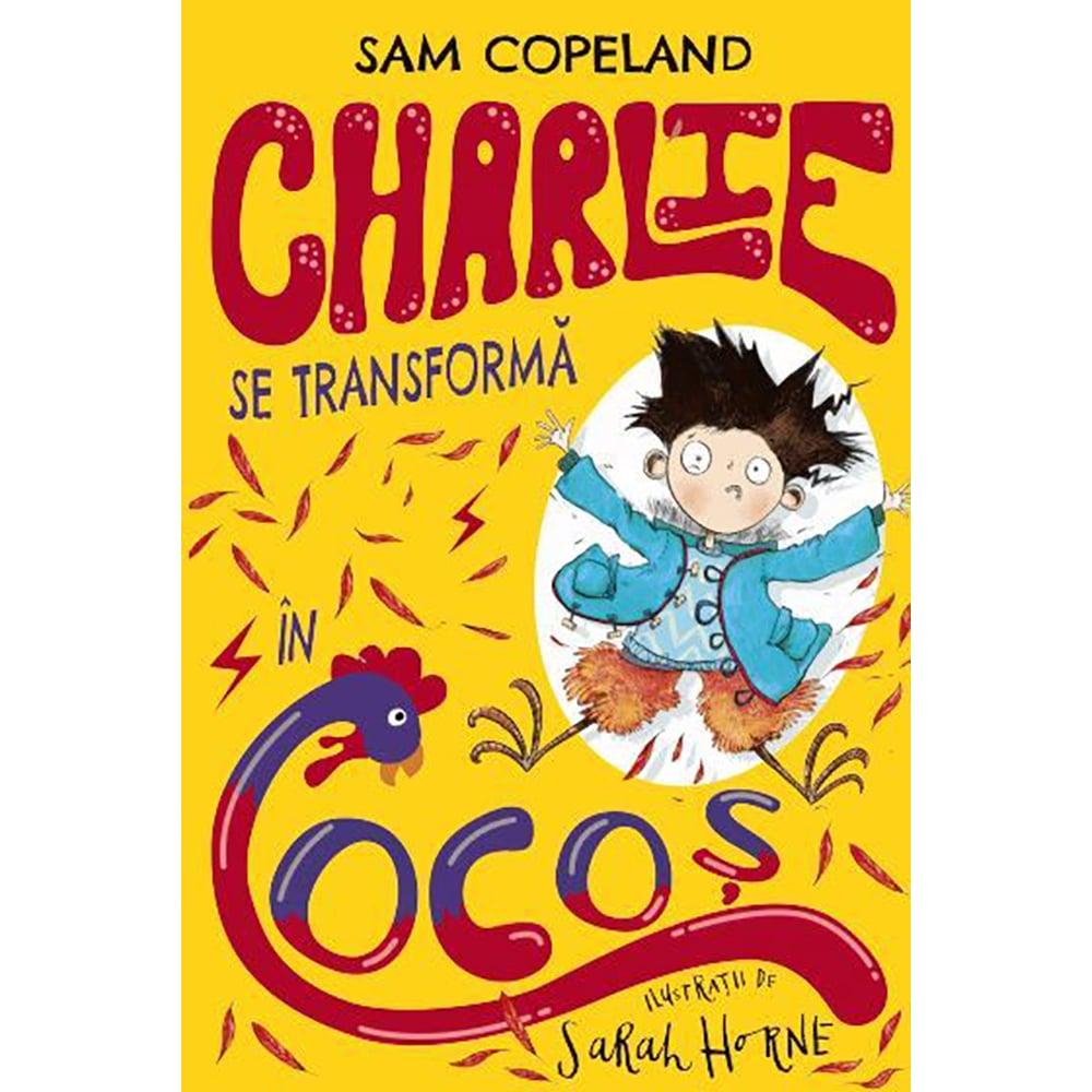 Carte Editura Litera, Charlie se transforma in cocos, Sam Copeland