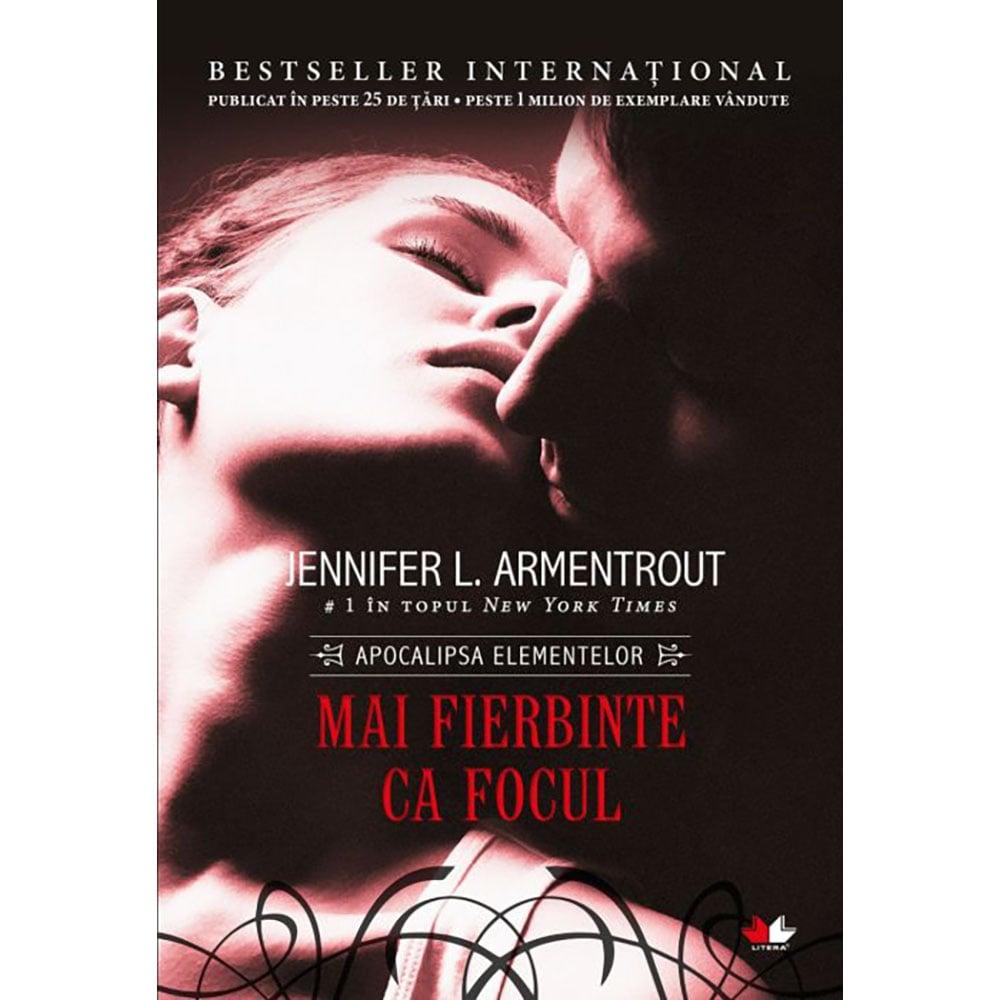 Carte Editura Litera, Mai fierbinte ca focul, Jennifer Armentrout