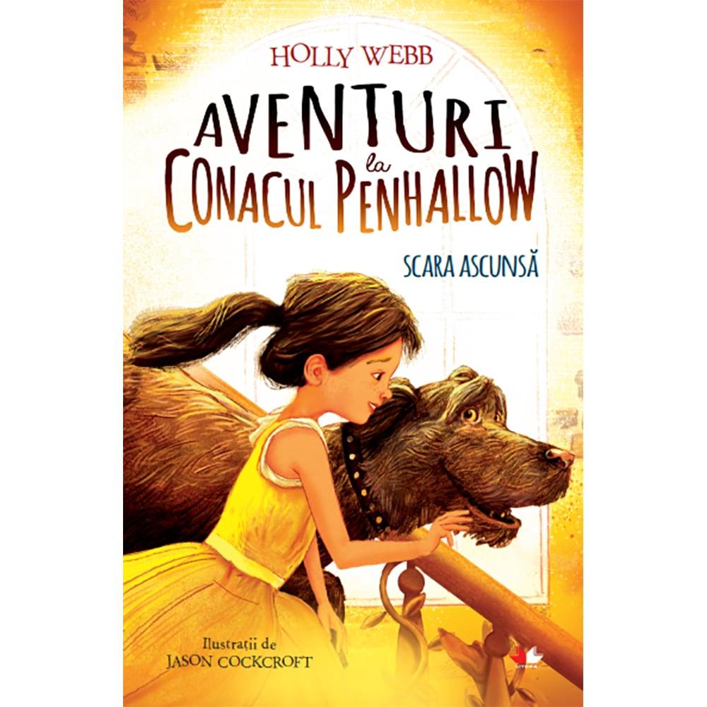 Carte Editura Litera, Aventuri la conacul Penhallow. Scara ascunsa. Holly Webb imagine 2021