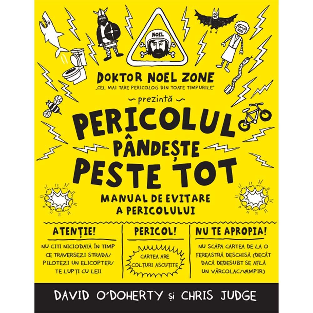 Carte Editura Litera, Pericolul pandeste peste tot. Manual de evitare a pericolului, David o'Doherty