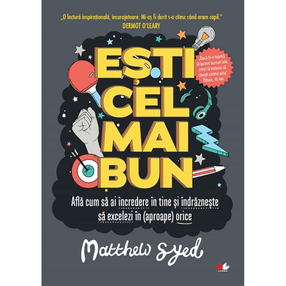 Carte Editura Litera, Esti cel mai bun, Matthew Syed imagine