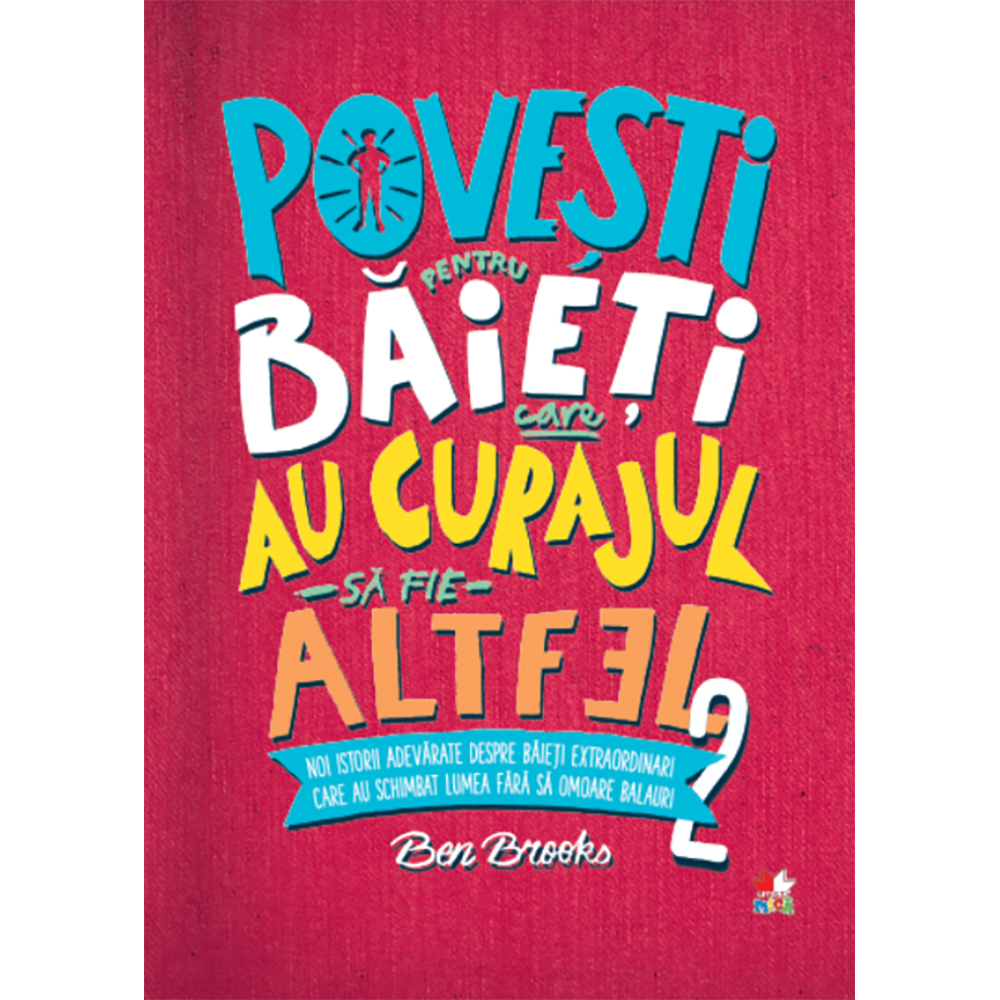 Carte Editura Litera, Povesti pentru baieti care au curajul sa fie altfel, Vol.2, Ben Brooks