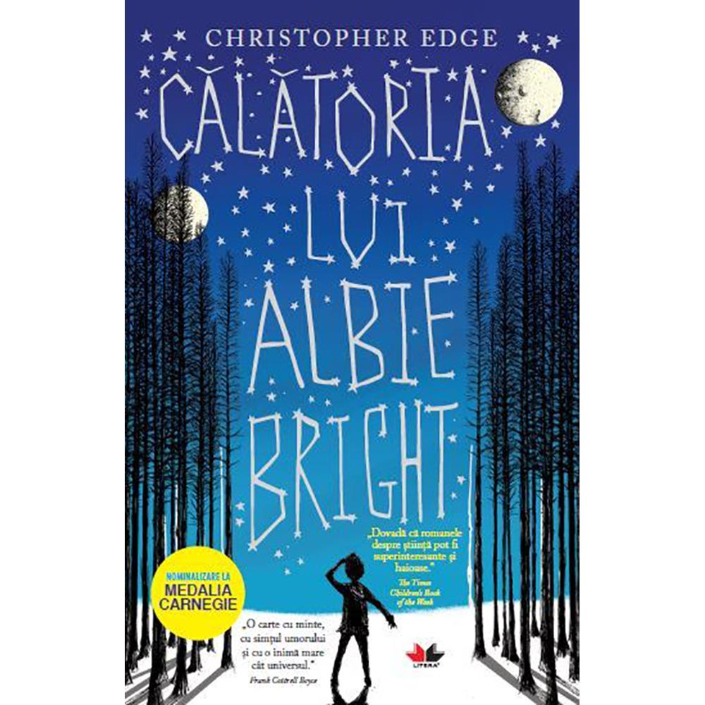 Carte Editura Litera, Calatoria lui Albie Bright, Christopher Edge