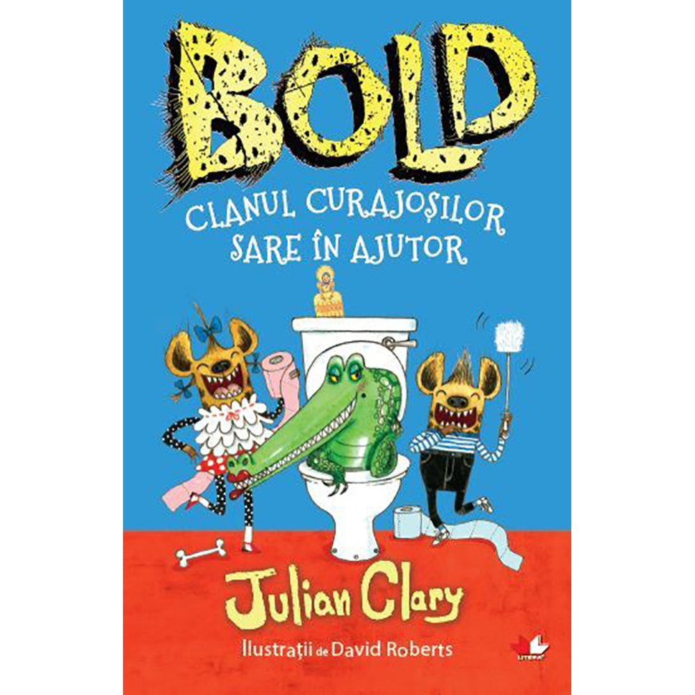 Carte Editura Litera, Bold. Clanul curajosilor sare in ajutor, Julian Clary, David Roberts