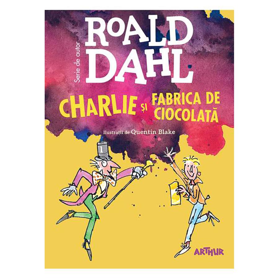 Carte Editura Arthur - Charlie si fabrica de ciocolata, Roald Dahl