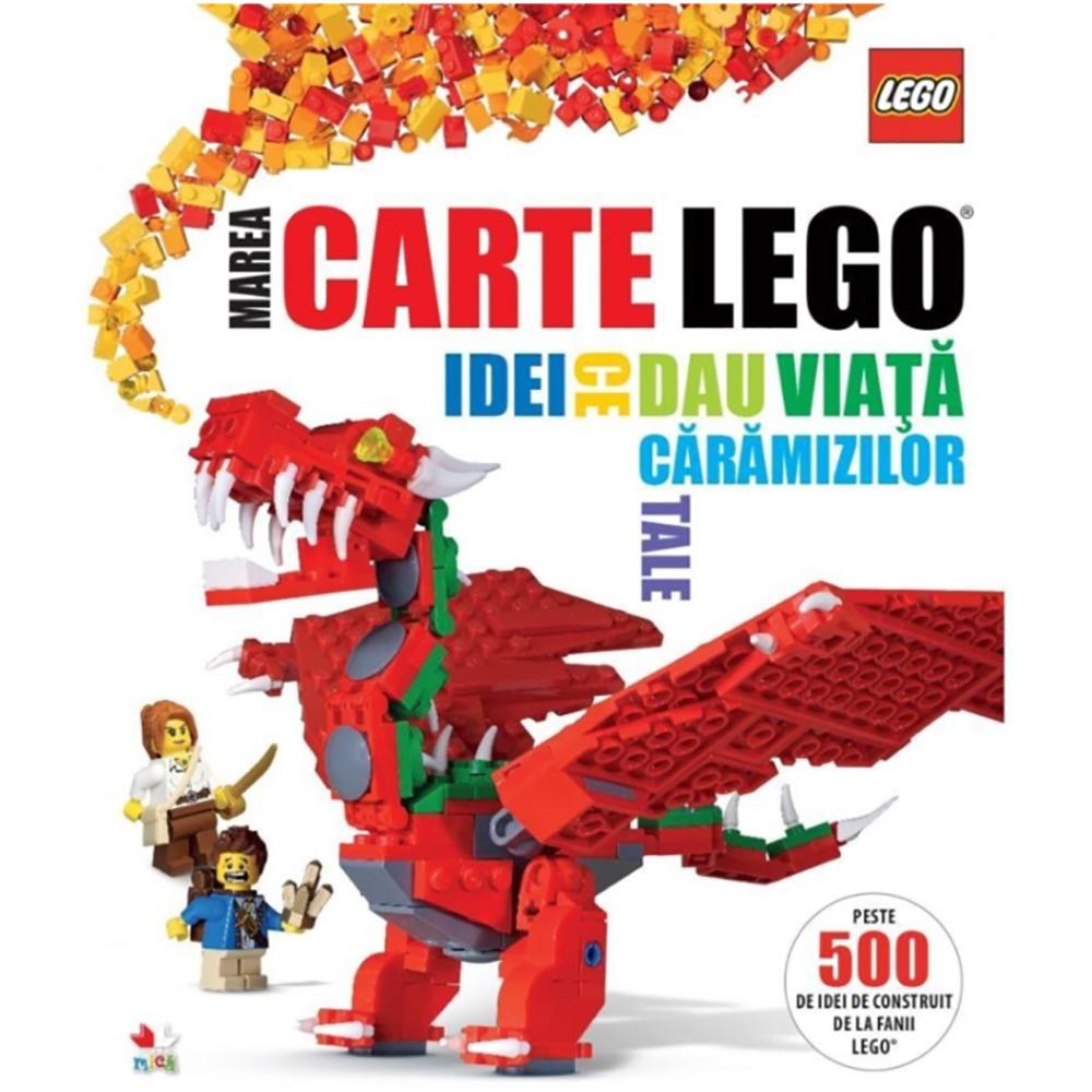 Carte Editura Litera, Lego. Marea Carte Lego. Idei ce dau viata caramizilor tale