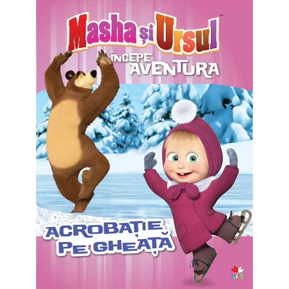 Carte Editura Litera, Masha si Ursul. Incepe aventura. Acrobatie pe gheata