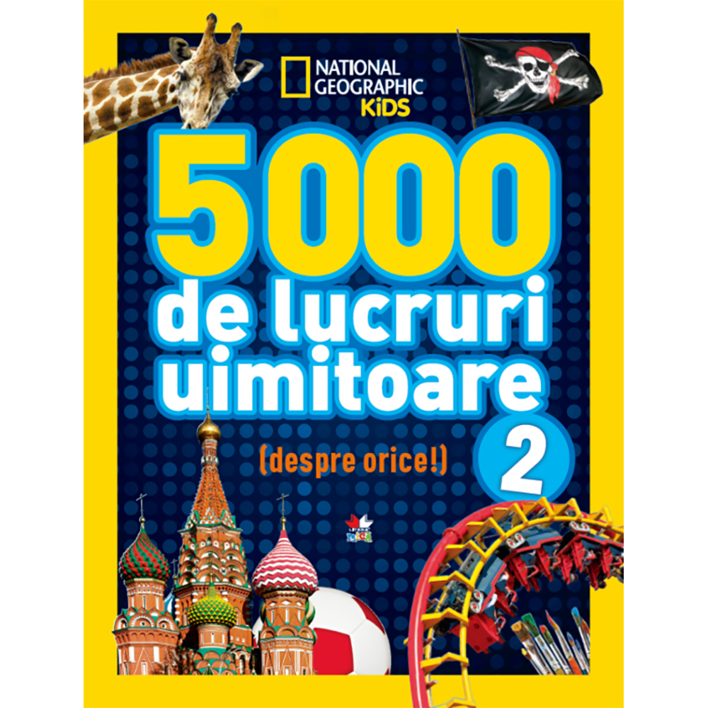Carte Editura Litera, 5000 de lucruri uimitoare, Vol.2