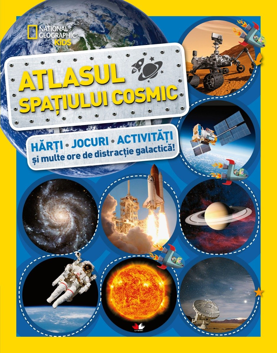 Atlasul spatiului cosmic, National Geographic - Editura Litera