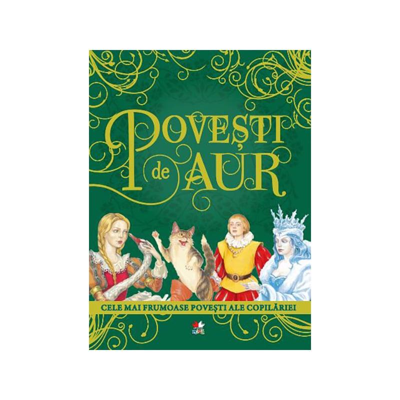 Carte editura Litera, Povesti de Aur - Cele mai frumoase povesti ale copilariei