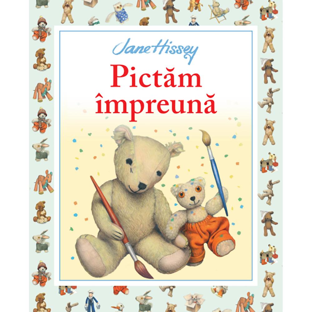 Carte Editura Litera, Pictam impreuna, Jane Hissey