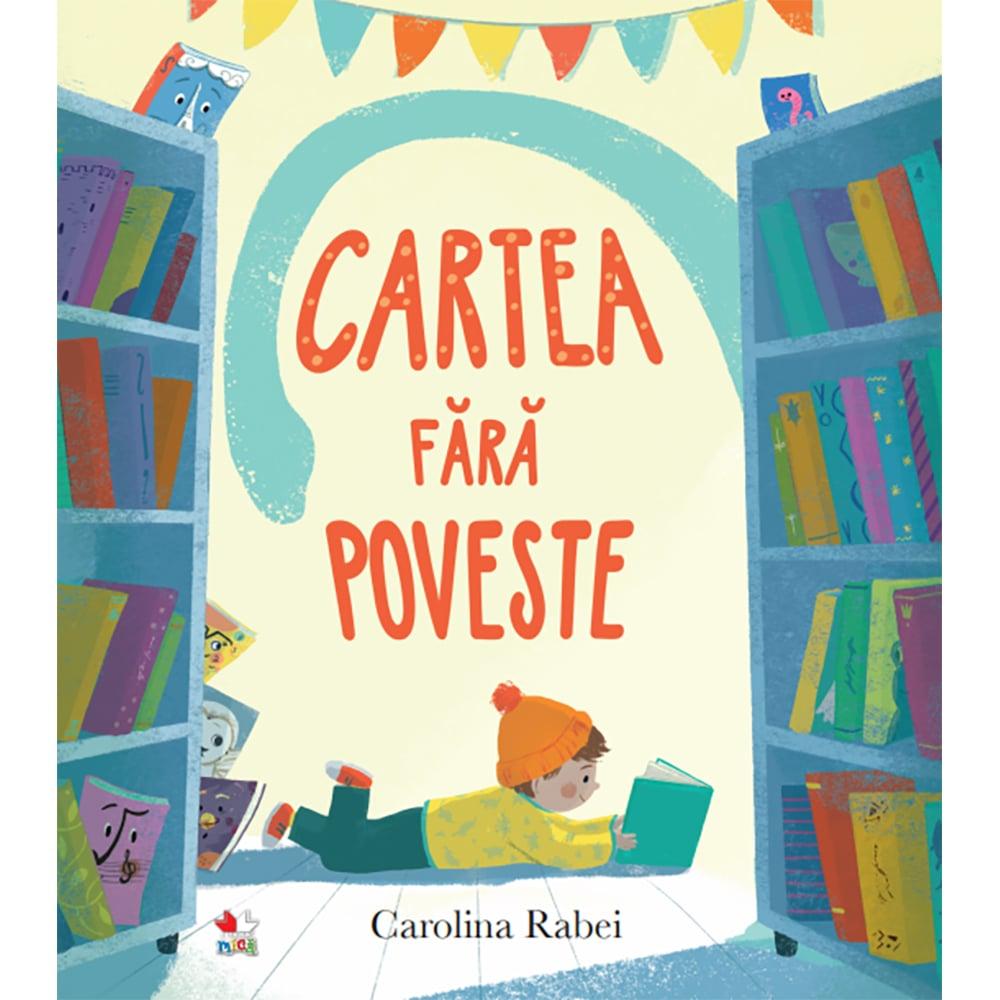 Carte Editura Litera, Cartea fara poveste, Carolina Rabei