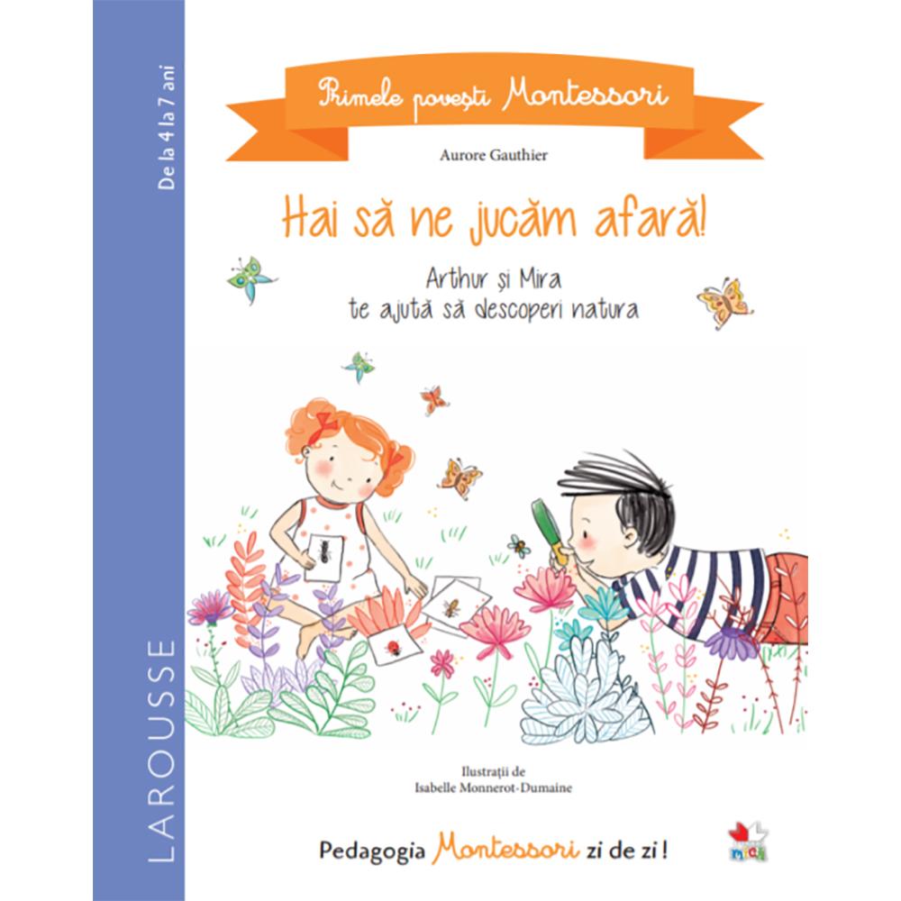 Carte Editura Litera, Primele povesti Montessori. Hai sa ne jucam afara! Aurore Gauthier