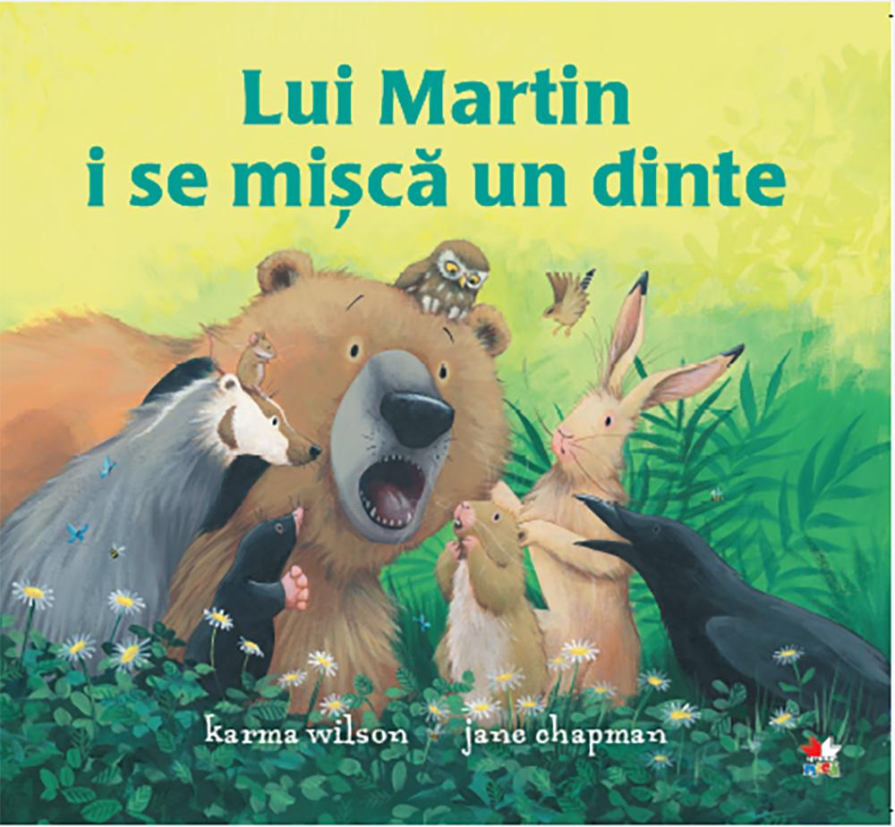 Carte Editura Litera, Lui Martin i se misca un dinte, Karma Wilson imagine 2021