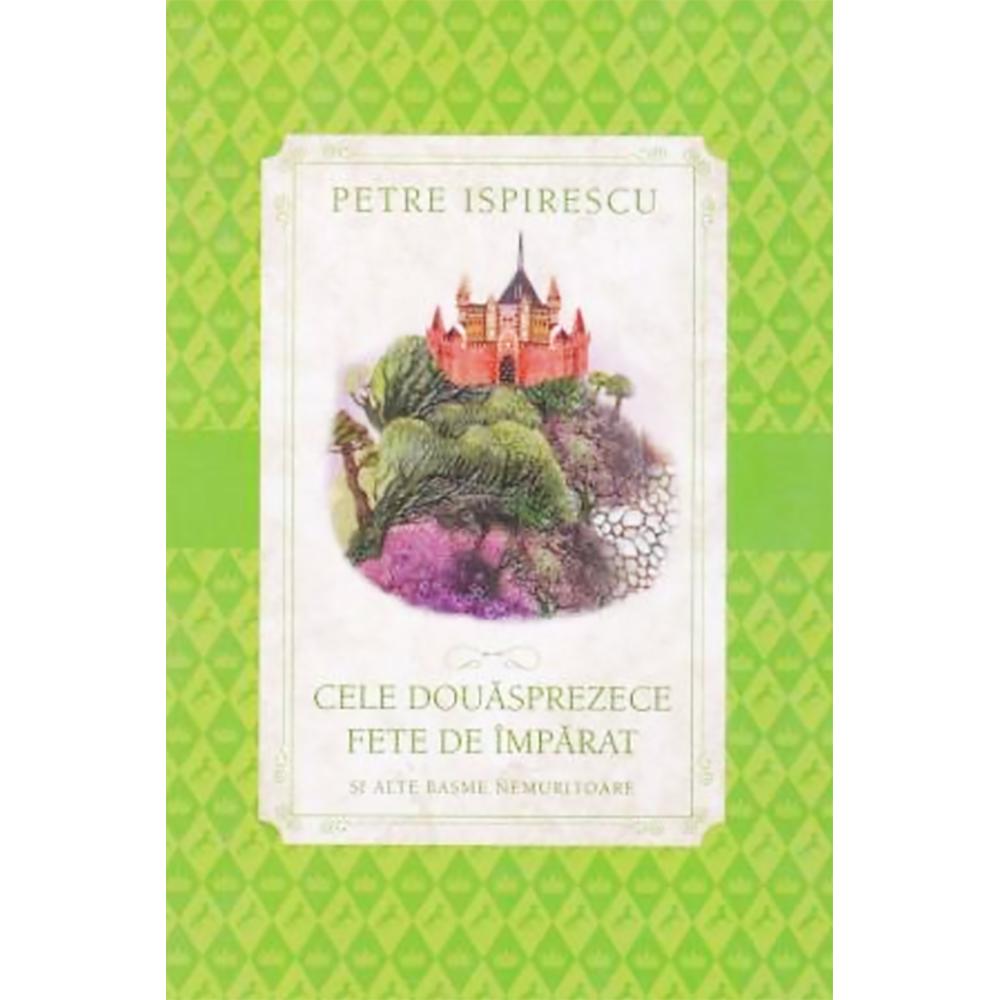 Carte Editura Litera, Cele douasprezece fete de imparat, Petre Ispirescu