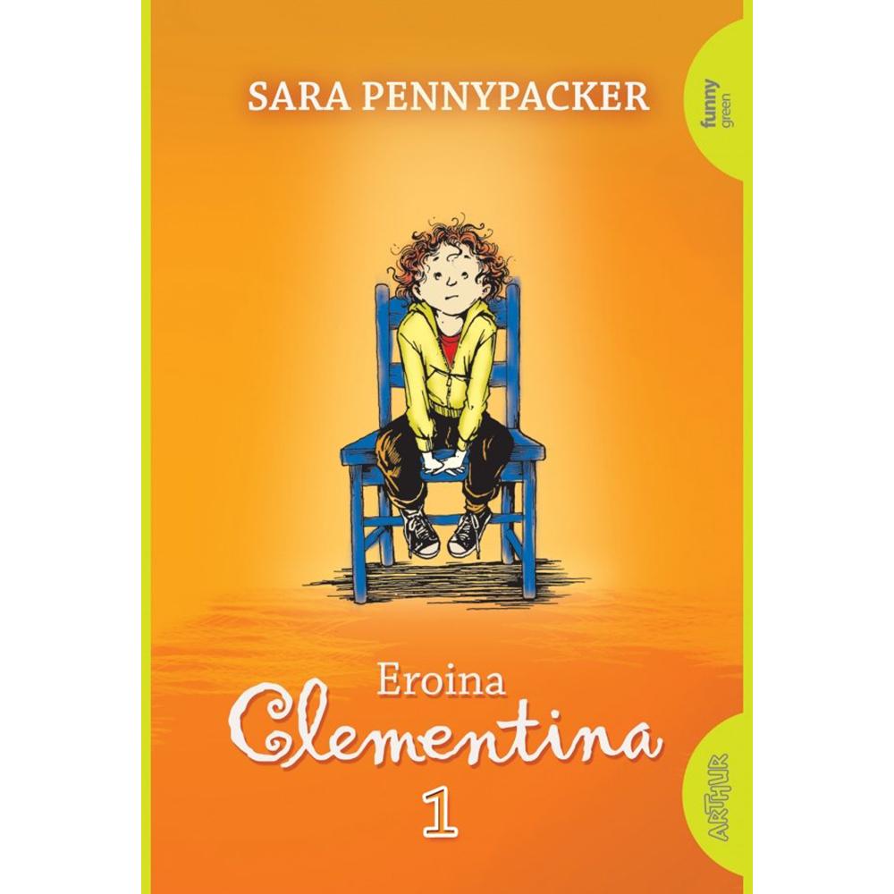 Carte Editura Arthur, Clementina 1. Eroina Clementina, Sara Pennypacker