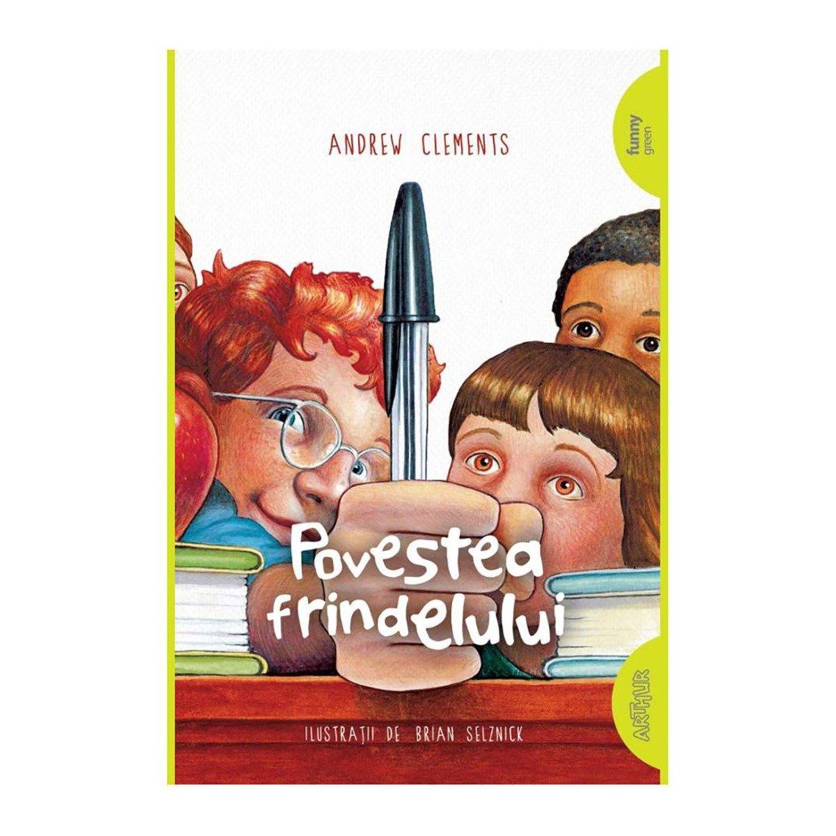 Carte Editura Arthur, Povestea frindelului, Andrew Clements