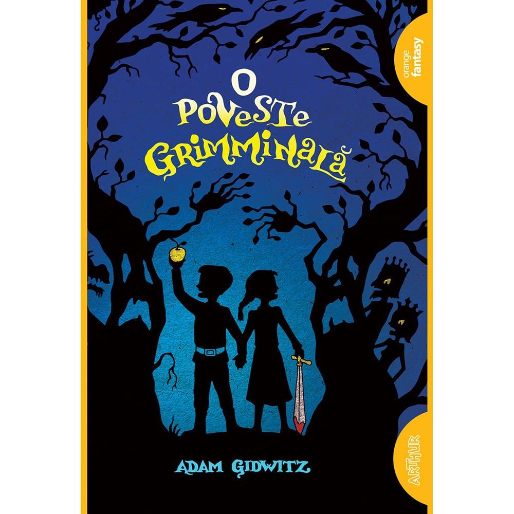 Carte Editura Arthur, O poveste grimminala, Adam Gidwitz