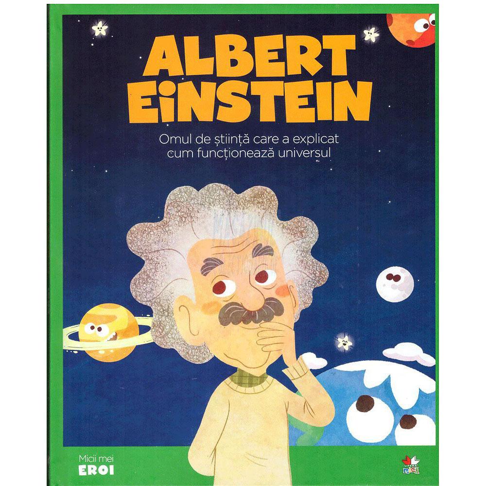 Carte Editura Litera, Micii Eroi, Albert Einstein