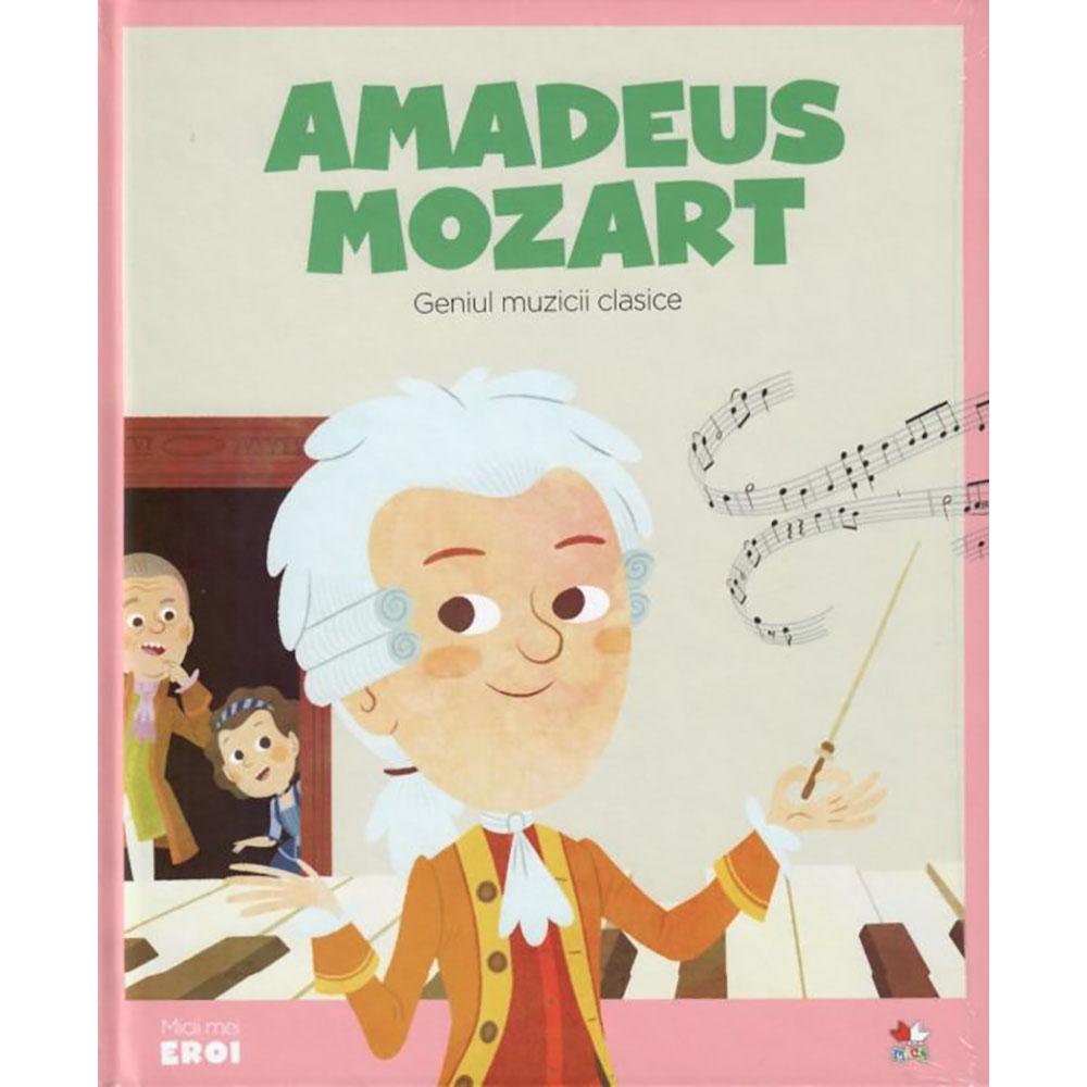 Carte Editura Litera, Micii Eroi, Amadeus Mozart