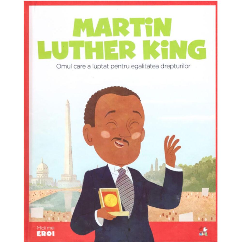 Carte Editura Litera, Micii Eroi, Martin Luther King