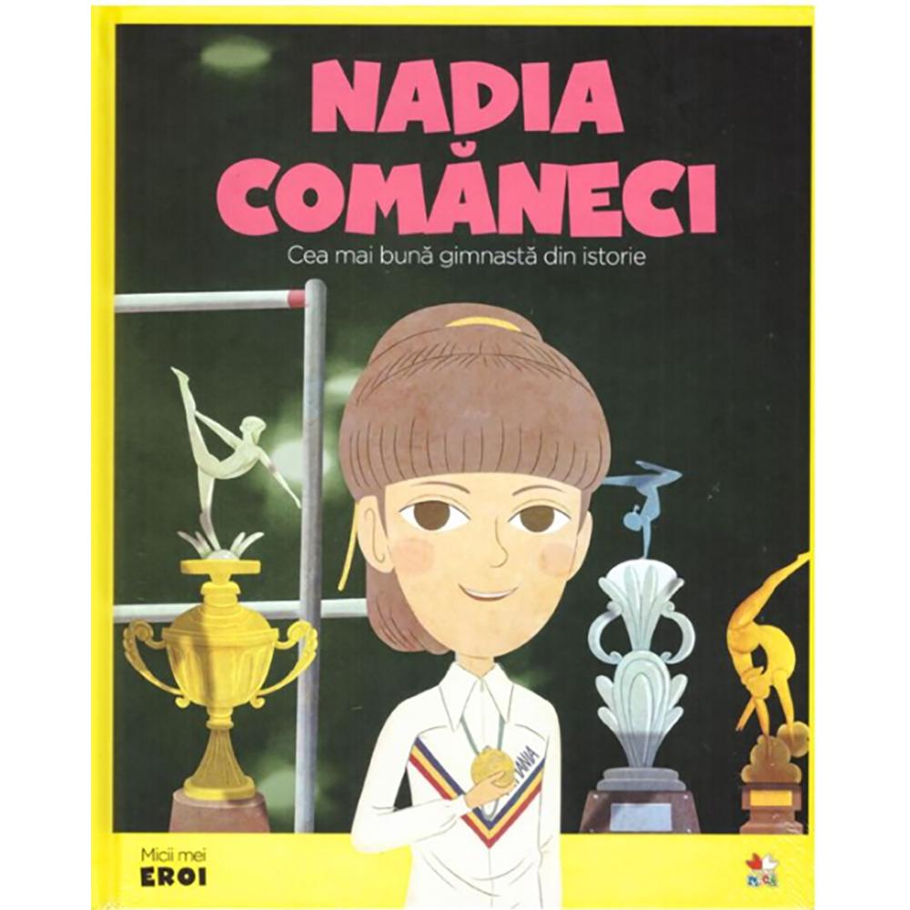 Carte Editura Litera, Micii eroi. Nadia Comaneci