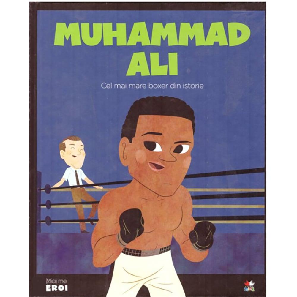 Carte Editura Litera, Micii eroi. Muhammad Ali