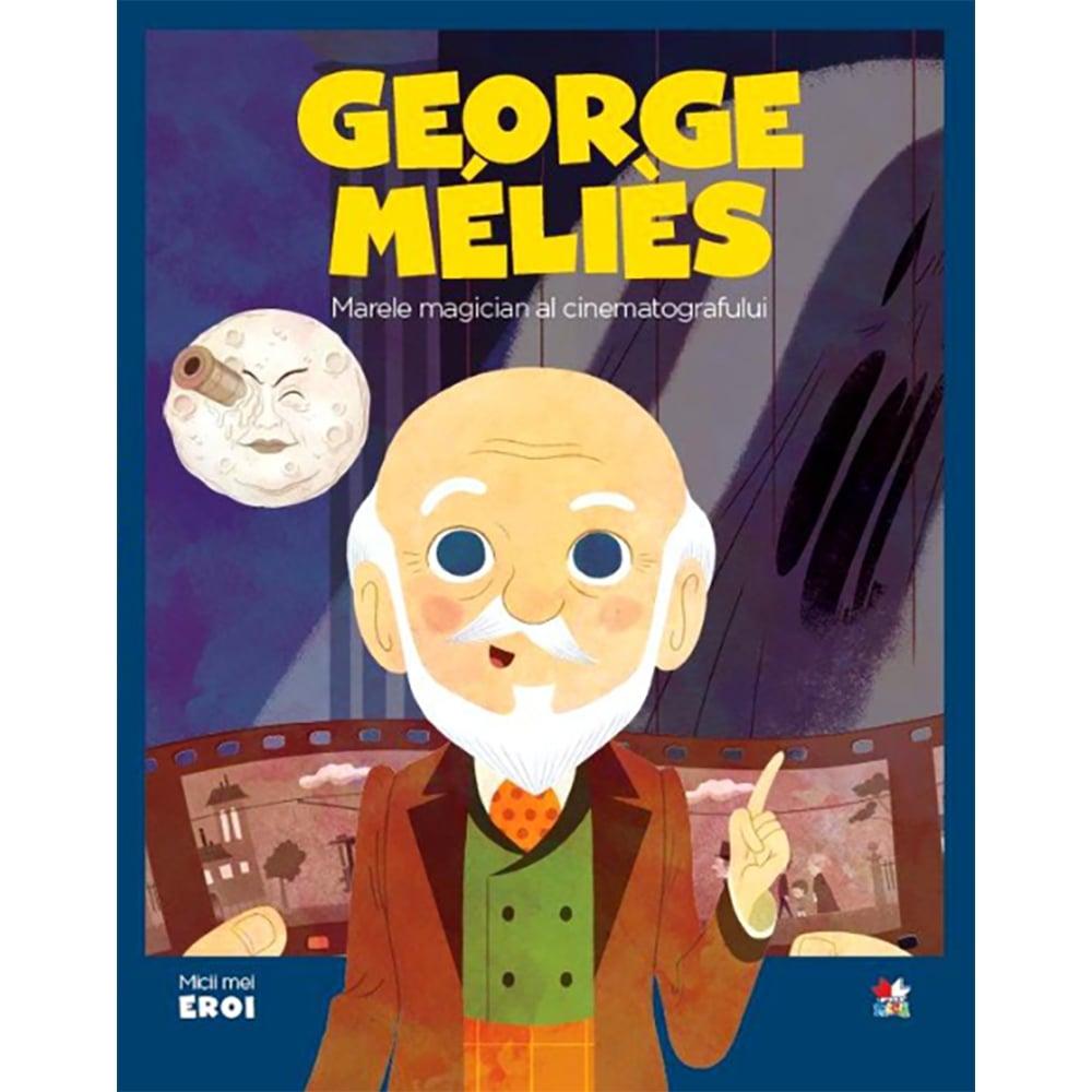 Carte Editura Litera, Micii eroi. Georges Melies