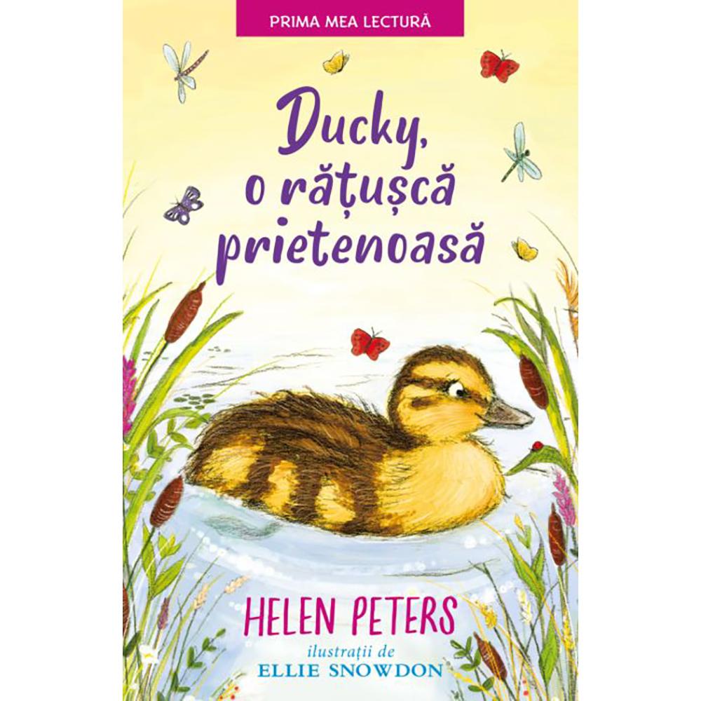 Carte Editura Litera, Ducky, o ratusca prietenoasa, Helen Peters