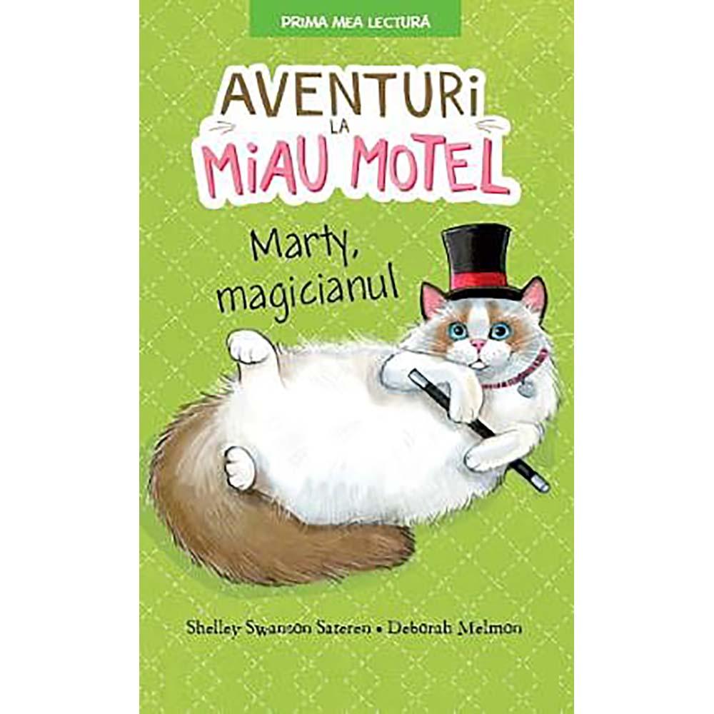 Carte Editura Litera, Aventuri la Miau Motel. Marty, magicianul, Shelley Swanson Sateren