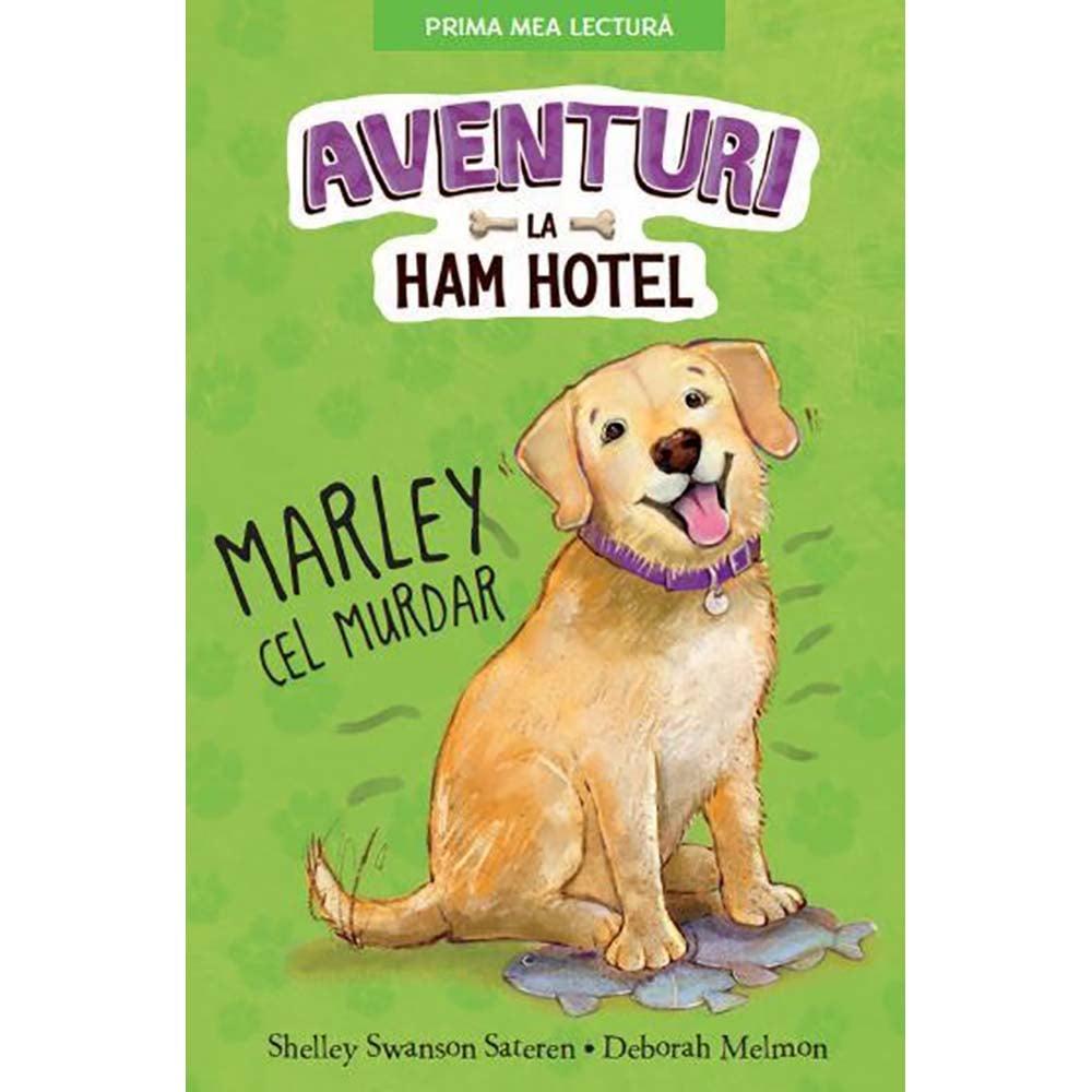 Carte Editura Litera, Aventuri la Ham Hotel. Marley cel murdar, Shelley Swanson Sateren