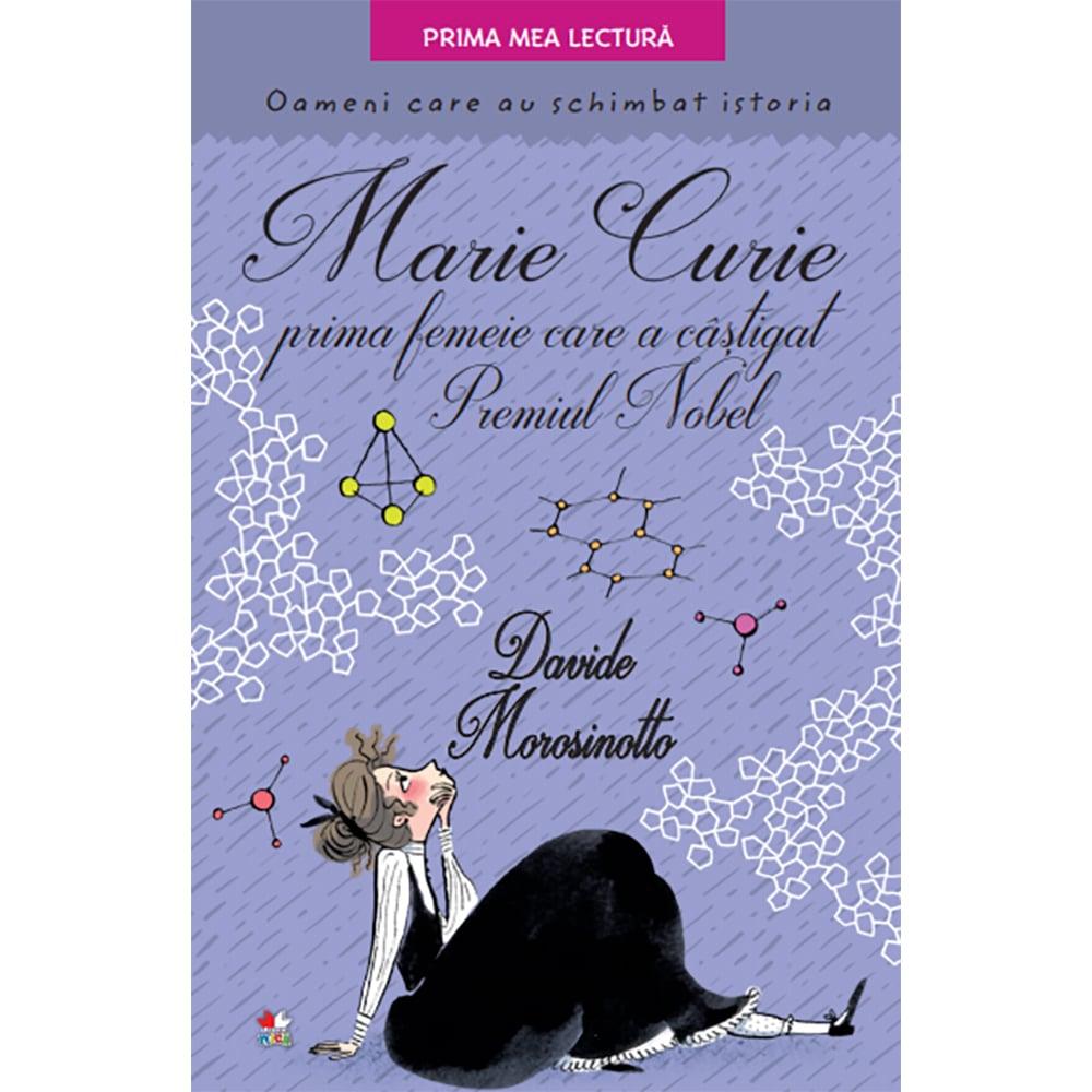 Carte Editura Litera, Marie Curie, prima femeie care a castigat premiul Nobel, Davide Morosinotto