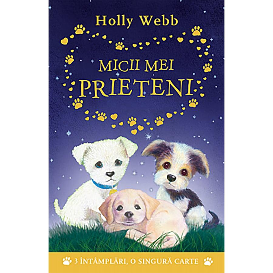 Carte Editura Litera, Micii mei prieteni, Holly Webb