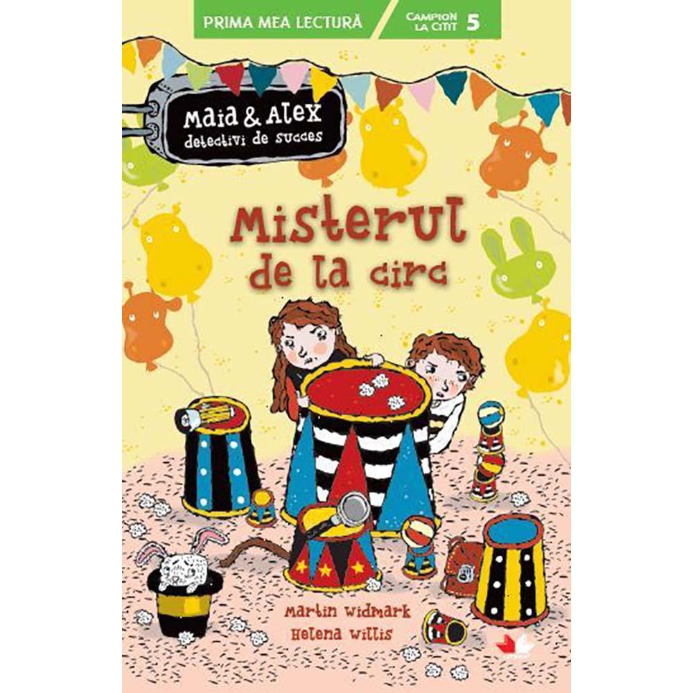 Carte Editura Litera, Maia si Alex. Misterul de la circ, Martin Widmark, Helena Willis