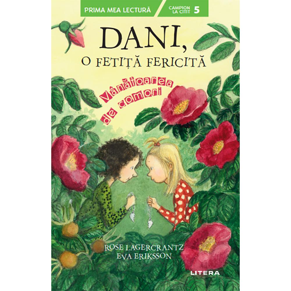 Carte Editura Litera, Dani, o fetita fericita. Vanatoarea de comori, Rose Lagercrantz, Eva Eriksson