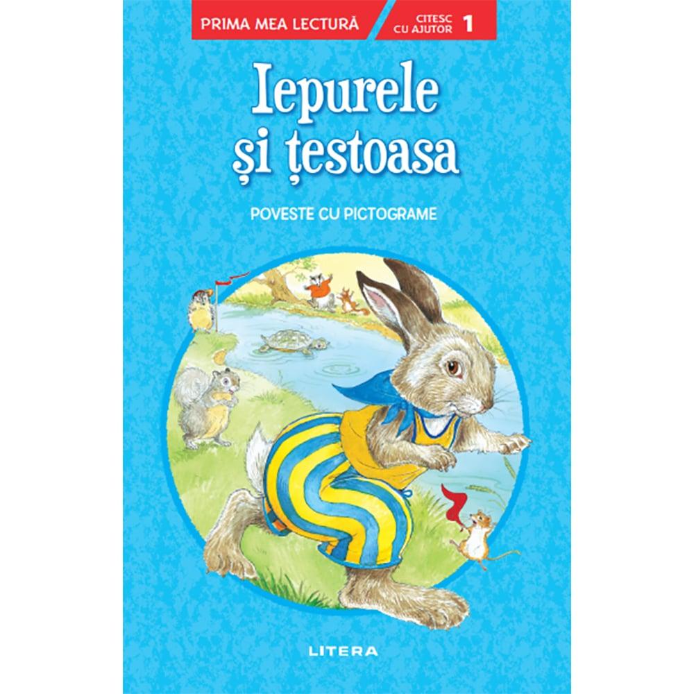Carte Editura Litera, Iepurele si testoasa. Prima mea lectura. Nivelul 1, cu pictograme