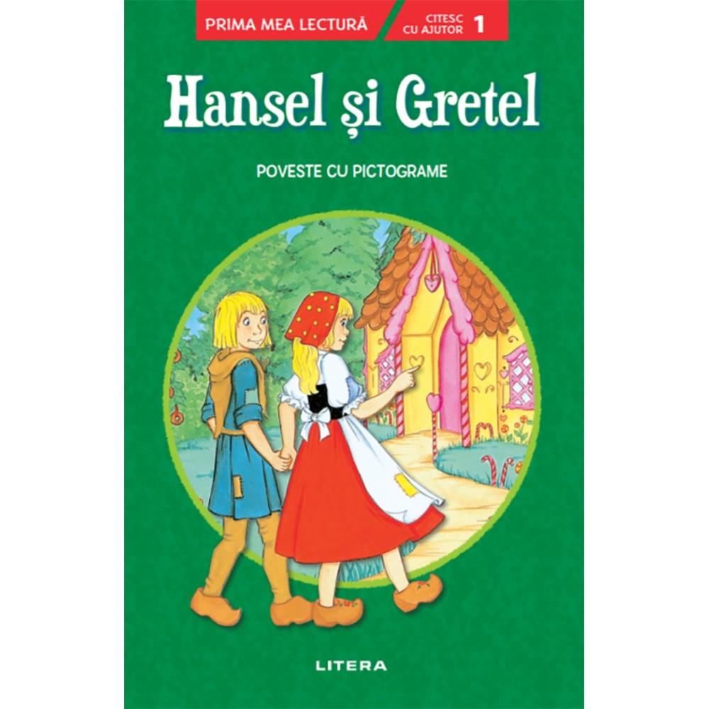 Carte Editura Litera, Hansel si Gretel. Prima mea lectura. Nivelul 1, cu pictograme