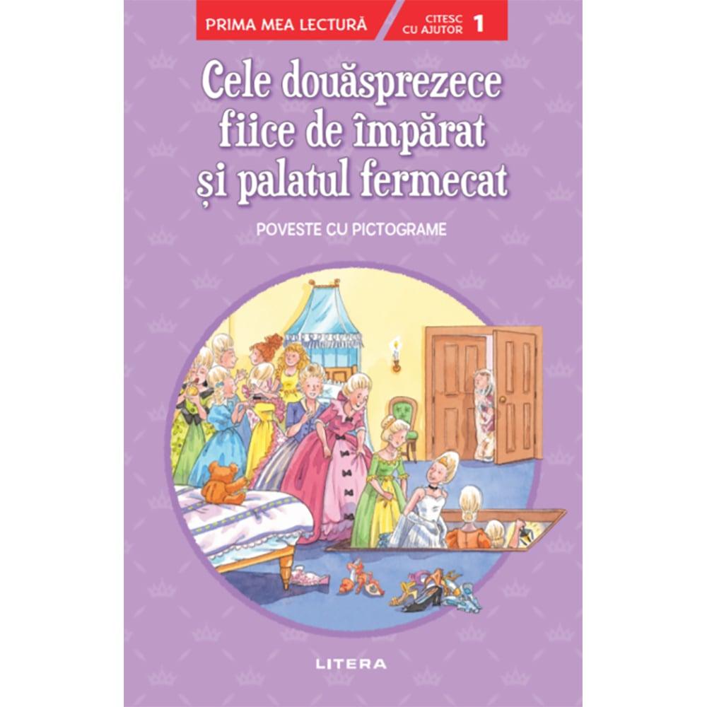 Carte Editura Litera, Cele douasprezece fiice de imparat si palatul fermecat. Prima mea lectura. Nivelul 1, cu pictograme