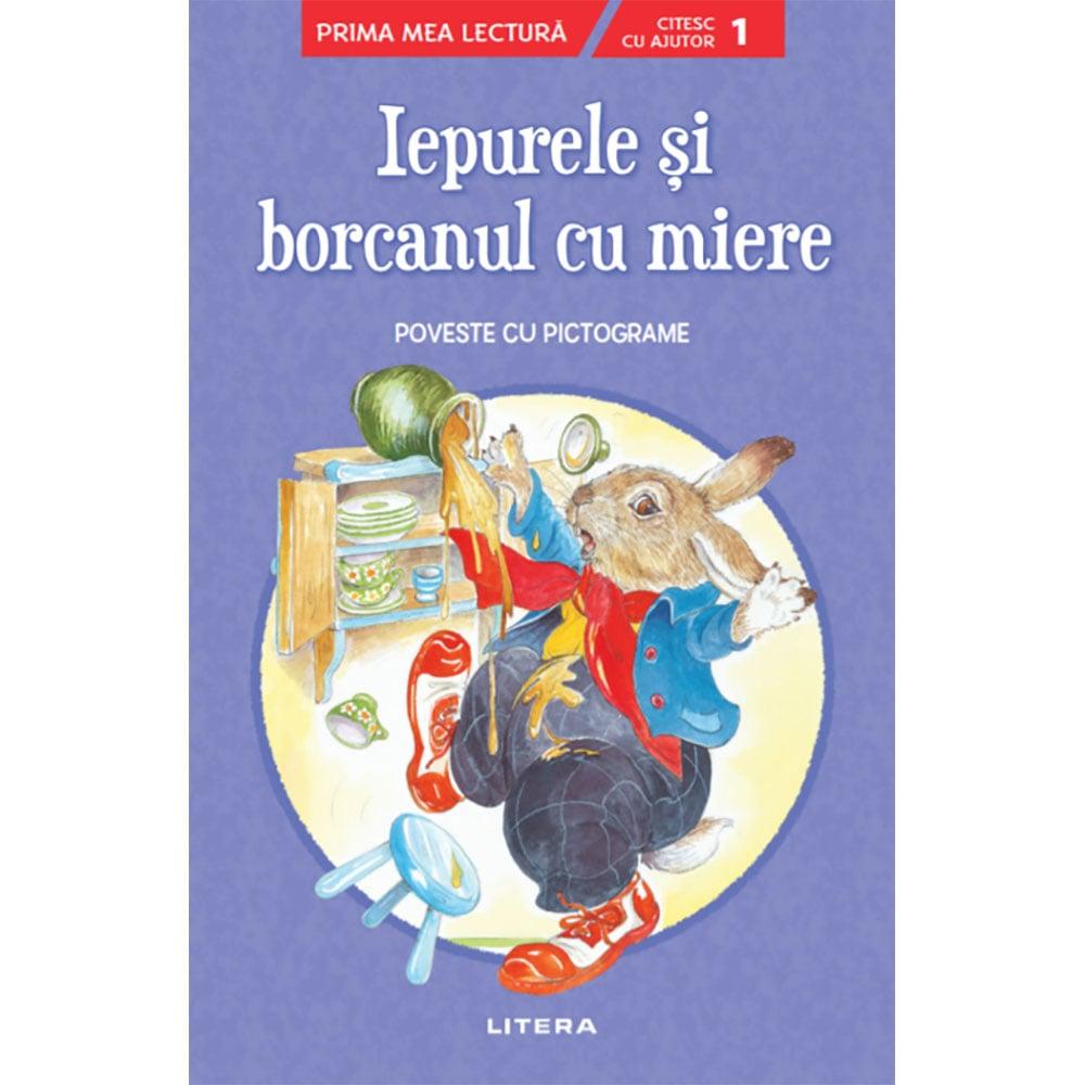 Carte Editura Litera, Iepurele si borcanul cu miere, Poveste cu pictograme
