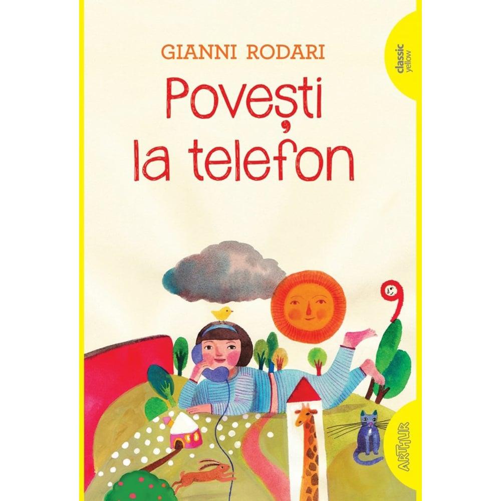 Carte Editura Arthur, Povesti la telefon, Gianni Rodari