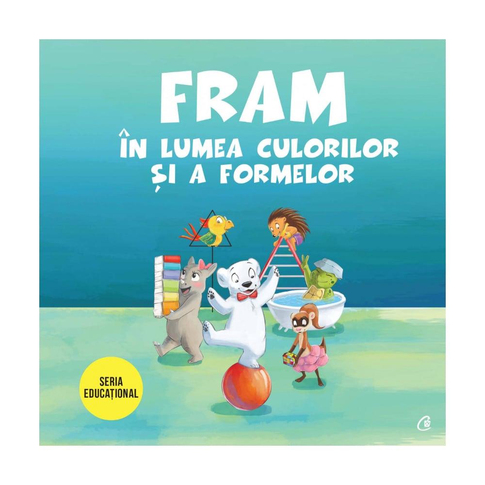 Fram in lumea culorilor si a formelor, Anca Stanescu, Iulia Burtea imagine