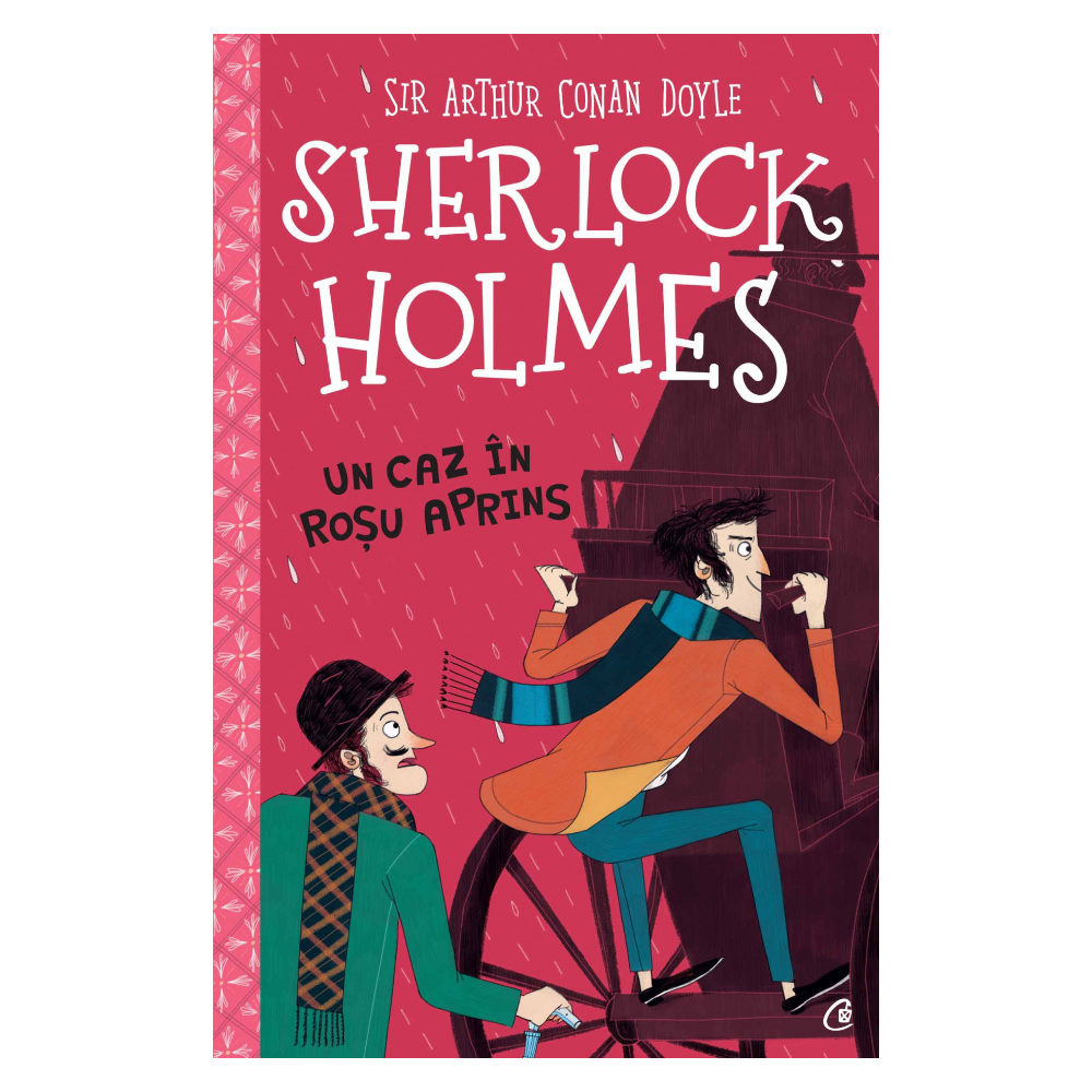 Sherlock Holmes. Un caz in rosu aprins, Arthur Conan Doyle
