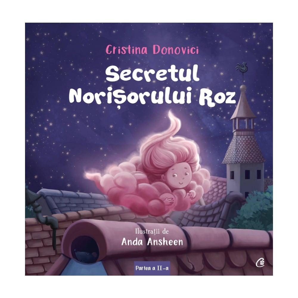 Secretul norisorului roz, Cristina Donovici
