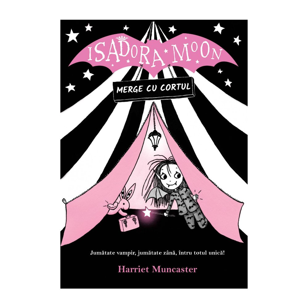 Isadora Moon merge cu cortul Editia II, Harriet Muncaster