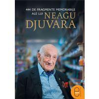 444 de fragmente memorabile ale lui Neagu Djuvara, Neagu Djuvara