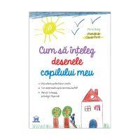 5948489356094_001w Carte Cum sa inteleg desenele copilului meu, Editura DPH