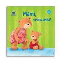 5948489357091_001w Carte Mami, vreau asta! Editura DPH