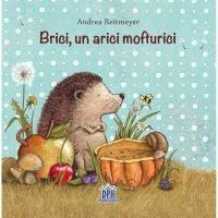 Carte Brici, un arici mofturici, Editura DPH